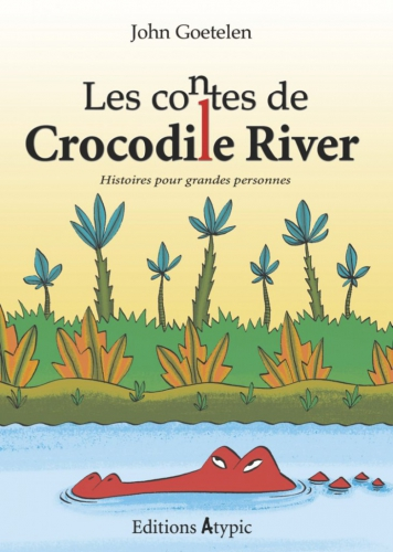 les contes de crocodile river,john goetelen